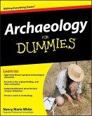 Archaeology For Dummies (eBook, ePUB)