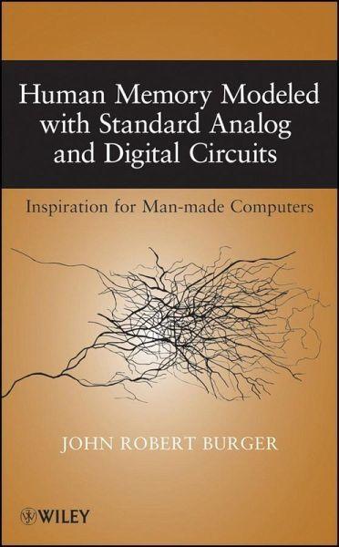 Human Memory Modeled with Standard Analog and Digital Circuits (eBook, PDF)