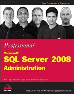 Professional Microsoft SQL Server 2008 Administration (eBook, ePUB) - Knight, Brian; Patel, Ketan; Snyder, Wayne; Loforte, Ross; Wort, Steven