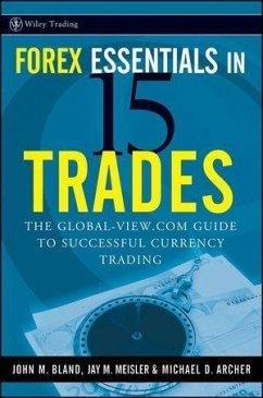 Forex Essentials in 15 Trades (eBook, PDF) - Archer, Michael D.; Meisler, Jay M.; Bland, John