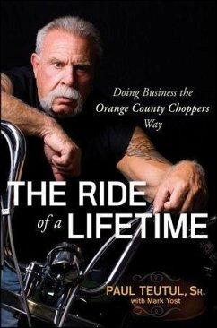 The Ride of a Lifetime (eBook, ePUB) - Teutul, Paul; Yost, Mark