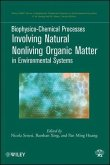 Biophysico-Chemical Processes Involving Natural Nonliving Organic Matter in Environmental Systems (eBook, PDF)