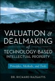 Valuation and Dealmaking of Technology-Based Intellectual Property (eBook, ePUB)