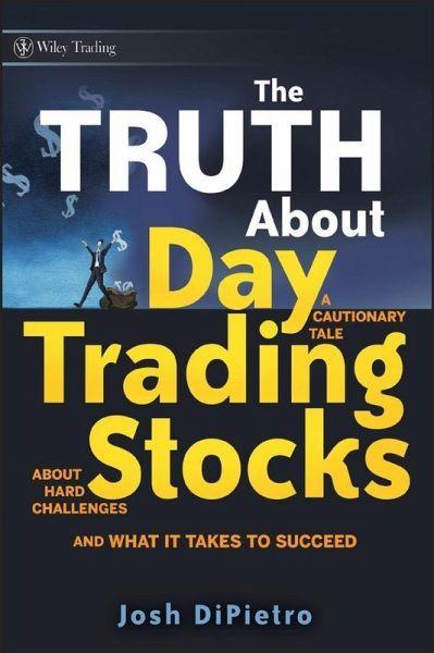 The Truth About Day Trading Stocks Ebook Pdf Von Josh Dipietro
