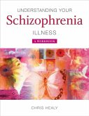 Understanding Your Schizophrenia Illness (eBook, PDF)