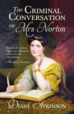 The Criminal Conversation of Mrs Norton - Atkinson, Diane