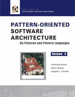 Pattern-Oriented Software Architecture, Volume 5, On Patterns and Pattern Languages (eBook, PDF) - Schmidt, Douglas C.; Henney, Kevlin; Buschmann, Frank