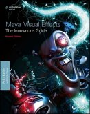 Maya Visual Effects: The Innovator's Guide