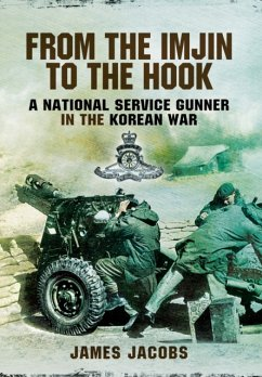 From the Imjin to the Hook: A National Service Gunner in the Korean War - Jacobs, James