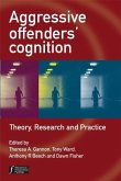 Aggressive Offenders' Cognition (eBook, PDF)