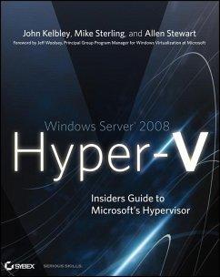 Windows Server 2008 Hyper-V (eBook, PDF) - Stewart, Allen; Sterling, Mike; Kelbley, John