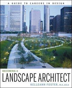 Becoming a Landscape Architect (eBook, PDF) - Foster, Kelleann