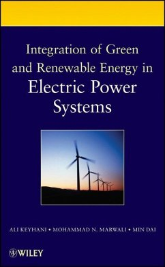 Integration of Green and Renewable Energy in Electric Power Systems (eBook, PDF) - Keyhani, Ali; Marwali, Mohammad N.; Dai, Min