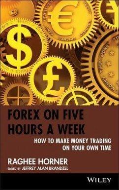 Forex on Five Hours a Week (eBook, ePUB) - Horner, Raghee