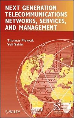 Next Generation Telecommunications Networks, Services, and Management (eBook, PDF) - Plevyak, Thomas; Sahin, Veli