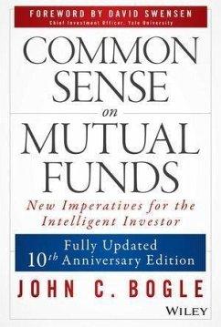 Common Sense on Mutual Funds, Updated 10th Anniversary Edition (eBook, PDF) - Bogle, John C.