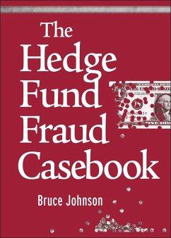 The Hedge Fund Fraud Casebook (eBook, ePUB) - Johnson, Bruce