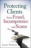 Protecting Clients from Fraud, Incompetence and Scams (eBook, ePUB)