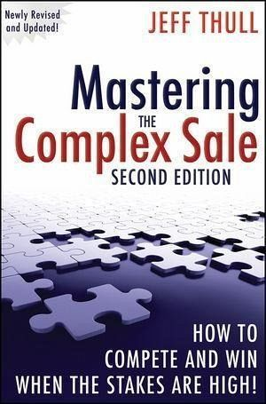 Mastering the Complex Sale (eBook, ePUB) - Thull, Jeff