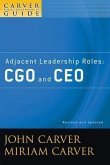A Carver Policy Governance Guide, Volume 4, Adjacent Leadership Roles (eBook, PDF)