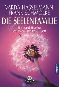 Die Seelenfamilie (eBook, ePUB) - Hasselmann, Varda; Schmolke, Frank