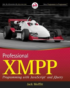 Professional XMPP Programming with JavaScript and jQuery (eBook, ePUB) - Moffitt, Jack