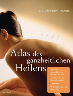 Atlas des ganzheitlichen Heilens (eBook, PDF) - Röcker, Anna E.