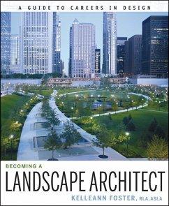 Becoming a Landscape Architect (eBook, ePUB) - Foster, Kelleann