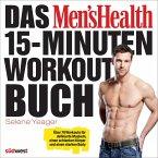 Das Men's Health 15-Minuten-Workout-Buch (eBook, PDF)