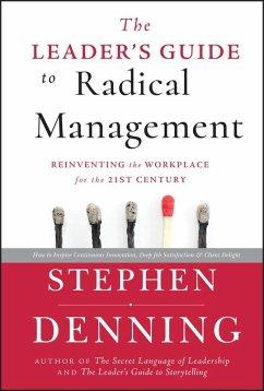 The Leader's Guide to Radical Management (eBook, ePUB) - Denning, Stephen