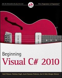 Beginning Visual C# 2010 (eBook, PDF) - Watson, Karli; Nagel, Christian; Pedersen, Jacob Hammer; Reid, Jon D.; Skinner, Morgan