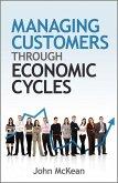Managing Customers Through Economic Cycles (eBook, ePUB)