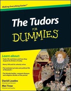 The Tudors For Dummies (eBook, ePUB) - Trow, Mei; Loades, David