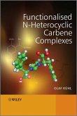 Functionalised N-Heterocyclic Carbene Complexes (eBook, PDF)
