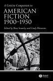 A Concise Companion to American Fiction, 1900 - 1950 (eBook, PDF)