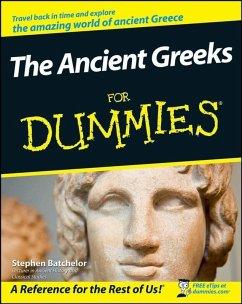 The Ancient Greeks For Dummies (eBook, PDF) - Batchelor, Stephen
