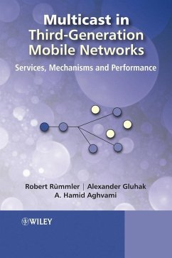 Multicast in Third-Generation Mobile Networks (eBook, PDF) - Rümmler, Robert; Gluhak, Alexander Daniel; Aghvami, Hamid