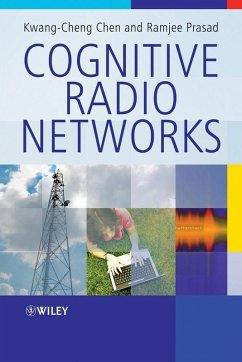 Cognitive Radio Networks (eBook, PDF) - Chen, Kwang-Cheng; Prasad, Ramjee