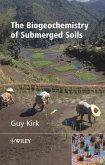 The Biogeochemistry of Submerged Soils (eBook, PDF)