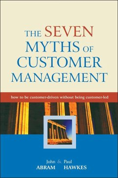 The Seven Myths of Customer Management (eBook, PDF) - Abram, John; Hawkes, Paul