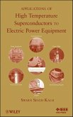 Applications of High Temperature Superconductors to Electric Power Equipment (eBook, PDF)