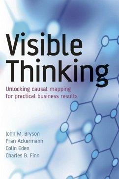 Visible Thinking (eBook, PDF) - Bryson, John M.; Ackermann, Fran; Eden, Colin; Finn, Charles B.