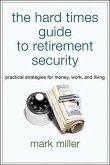 The Hard Times Guide to Retirement Security (eBook, ePUB)