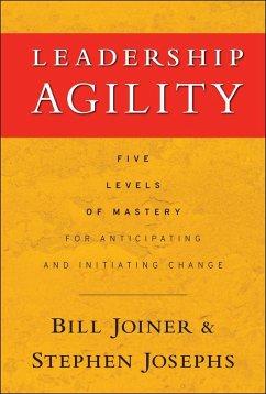 Leadership Agility (eBook, ePUB) - Joiner, William B.; Josephs, Stephen A.