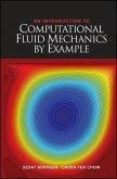 An Introduction to Computational Fluid Mechanics by Example (eBook, ePUB)
