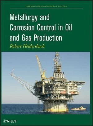 Metallurgy and Corrosion Control in Oil and Gas Production (eBook, PDF)