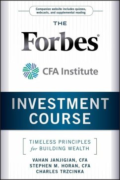 The Forbes / CFA Institute Investment Course (eBook, PDF) - Janjigian, Vahan; Trzcinka, Charles; Horan, Stephen M.