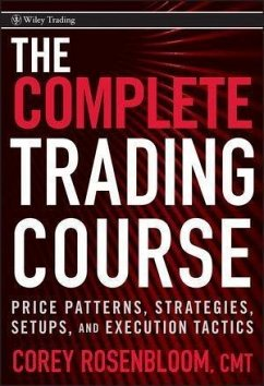 The Complete Trading Course (eBook, PDF) - Rosenbloom, Corey