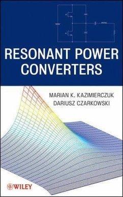 Resonant Power Converters (eBook, ePUB) - Czarkowski, Dariusz; Kazimierczuk, Marian K.