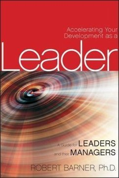 Accelerating Your Development as a Leader (eBook, ePUB) - Barner, Robert
